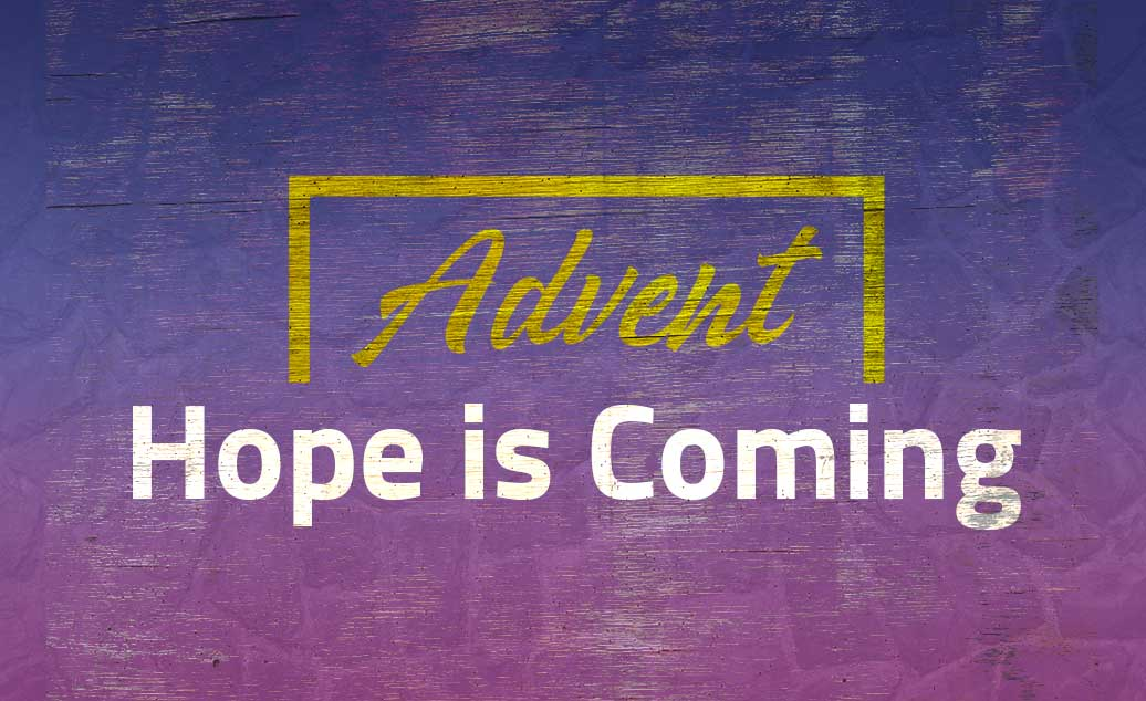 Advent: Hope is Coming