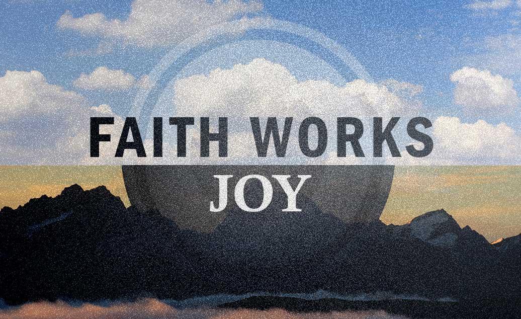Faith Works – Joy