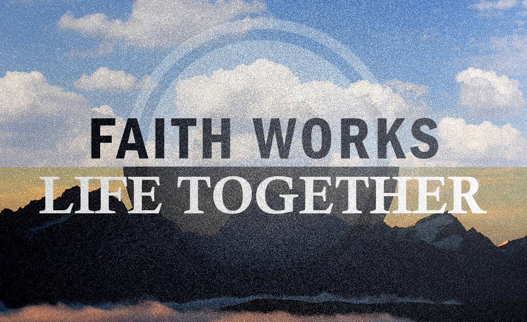 Faith Works – Life Together