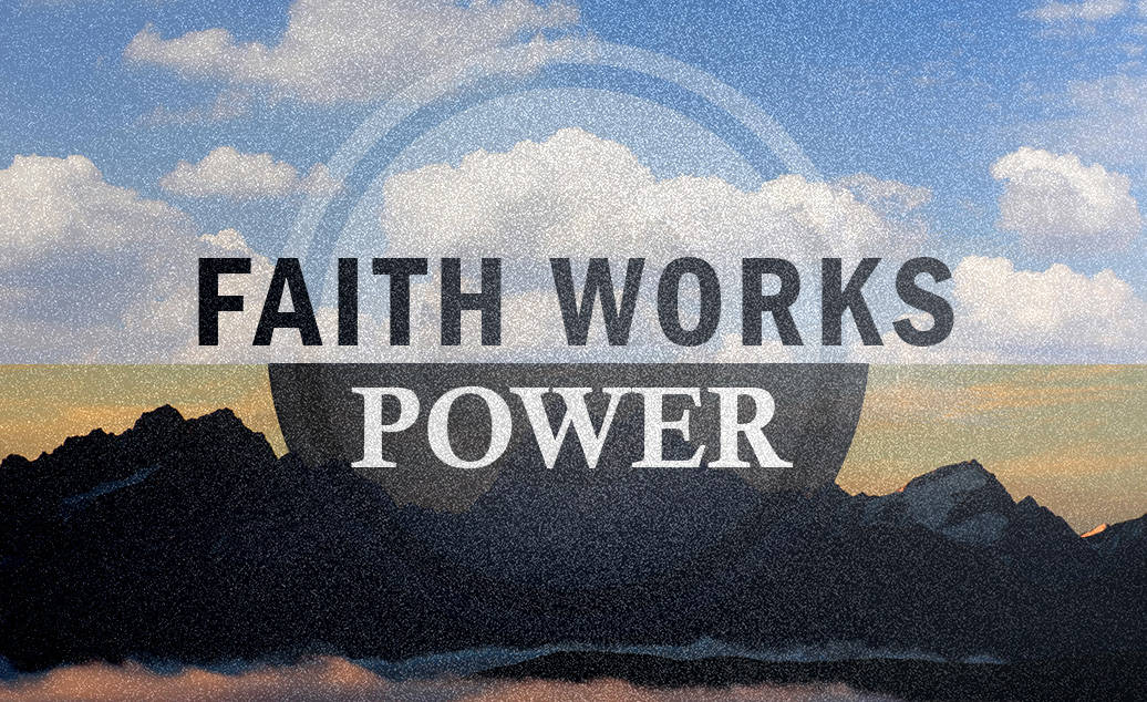 Faith Works – Power
