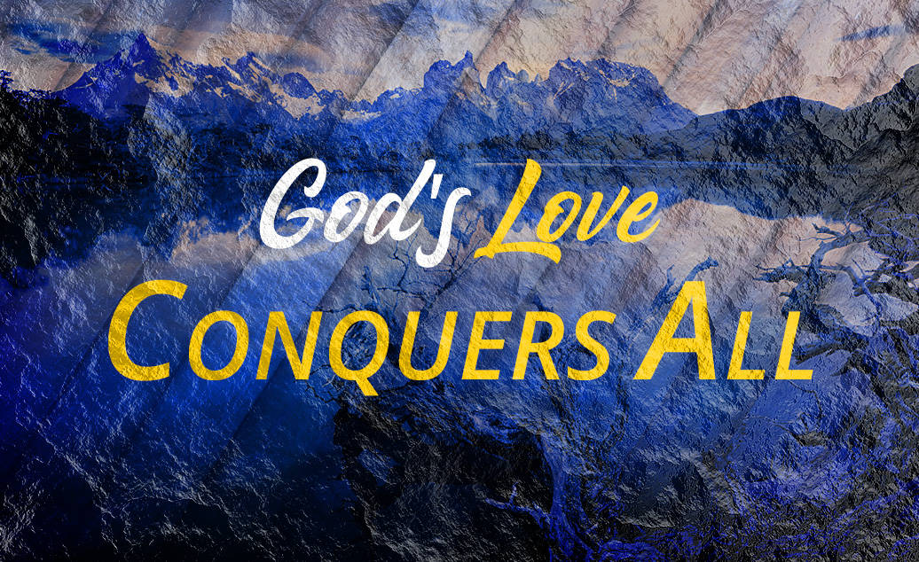God's Love Conquers All
