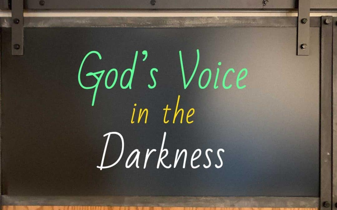 God's Voice in the Darkness